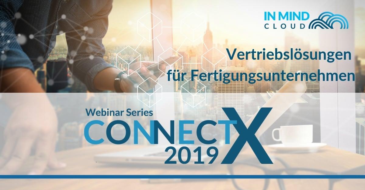 Connect X - Webinar Serie: Vertriebslösungen für Fertigungsunternehmen