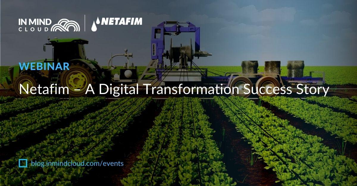 Webinar: Netafim – A Digital Transformation Success Story